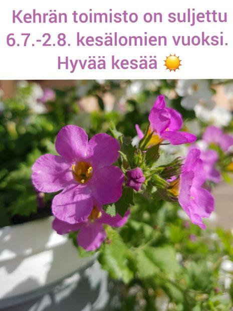 Kehrän toimisto on suljettu 6.7.-2.8. kesälomien vuoksi. Hyvää kesää!